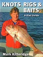 Knots, Rigs & Baits - A Kiwi Guide by Mark Kitteridge.