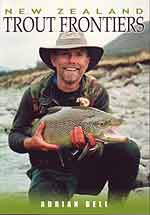New Zealand Trout Frontiers by Adrian Bell