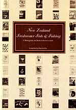 New Zealand Freshwater Fish & Fishing - A Bibliography and Book Collector's Guide - by Paul Corliss