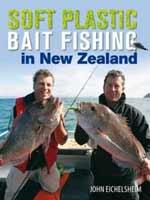 Soft Plastic Bait Fishing in New Zealand by John Eichelsheim