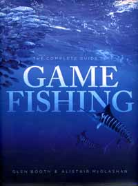 Booth, Glen and McGlashan, Alister - The Complete Guide to Game Fishing