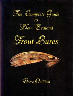 The Complete Guide to New Zealand Trout Lures by Derek Quilliam