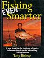 Fishing Even Smarter by Tony Bishop