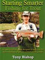 Starting Smarter Fishing for Trout by Tony Bishop