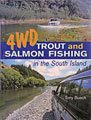 4WD Trout and Salmon Fishing In the South Island.