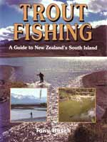 Trout Fishing A Guide to New Zealand's South Island by Tony Busch. This is the 1994 edition.
