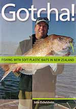 Gotcha Fishing With Soft Plastic baits in New Zealand by John Eichelsheim