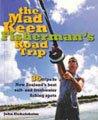 The Mad Keen Fisherman's Road Trip by John Eichelsheim