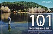 101 Trout Fishing Tips - The Secrets of Succesful Flyfishing by Ron Giles