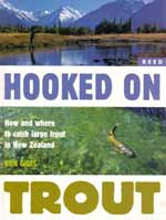 Hooked on Trout - How and where to catch large trout in New Zealand by Ron Giles