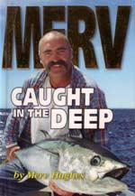 Merv Caught in the Deep by Merv Hughes