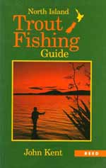 North Island Trout Fishing Guide by John Kent. Earlier 1995 edition