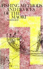 Fishing Methods and Devices of the Maori by Elsdon Best