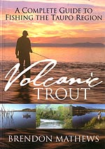 Volcanic Trout - A Complete Guide to Fishing The Taupo Region
