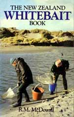 The New Zealand Whitebait Book by R.M. McDowall