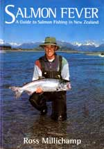 Salmon Fever - A Guide to Salmon Fishing in New Zealand by Ross Milllichamp. 1st edition.