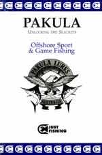 Pakula - Unlocking the Secrets - Offshore Sport & Game Fishing by Peter Pakula.