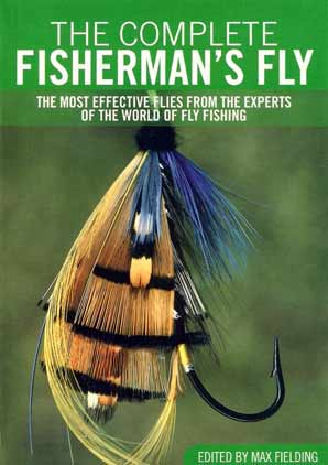 Fielding, Max, edited by - The Complete Fisherman's Fly