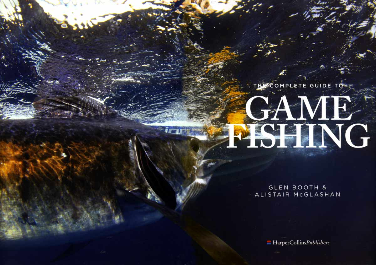 The Complete Guide to Game Fishing by Glen Booth and Alister McGlashan