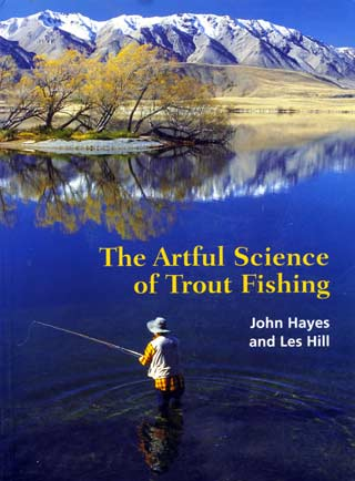 The Artful Science of Trout Fishing by John Hayes and Les Hill