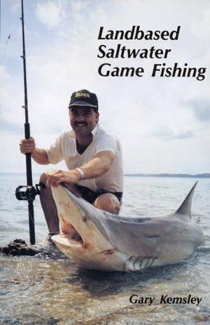 landbased Saltwater Game Fishing by Gary Kemsley