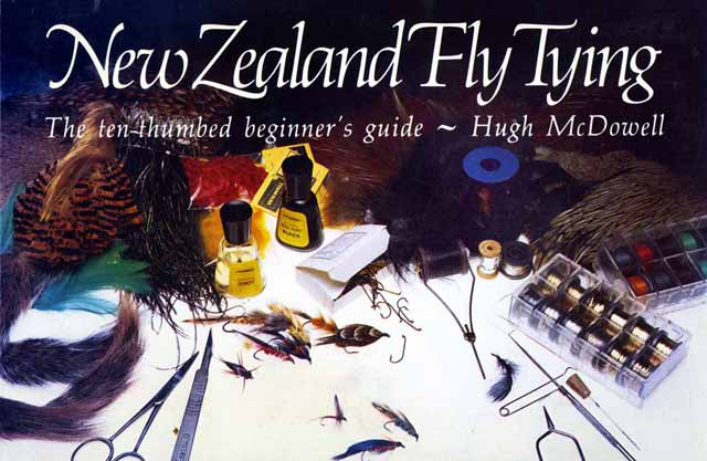 New Zealand Fly Tying - The ten-thumbed beginner's guide by Hugh McDowell. Original 1984 edition.