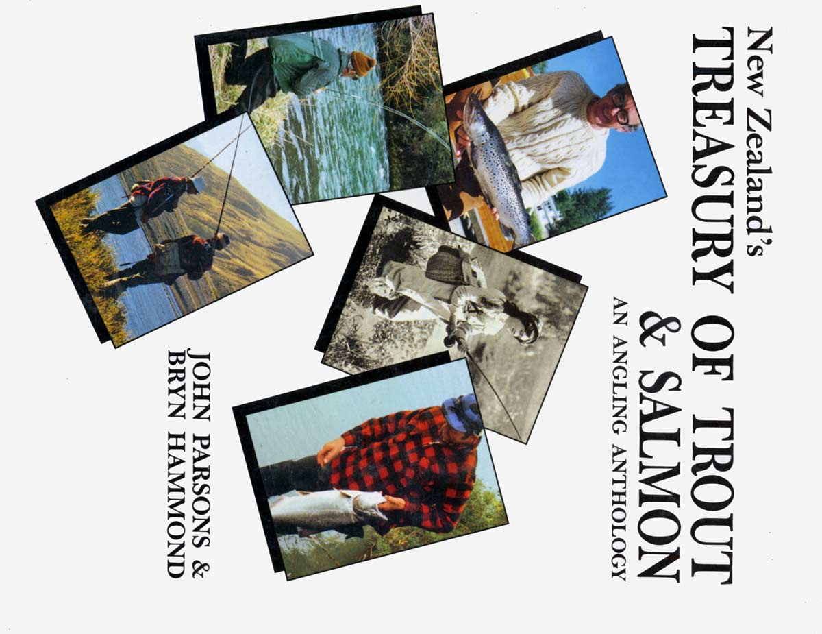 New Zealand's Treasury of Trout & Salmon - An Angling Anthology by John Parsons and Bryn Hammond.