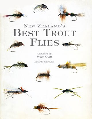 New Zealand 's Best Trout Flies - Compiled by Peter Scott
