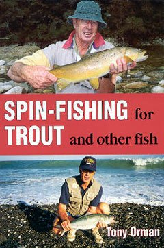 Spin-Fishing for Trout and other fish by Tony Orman