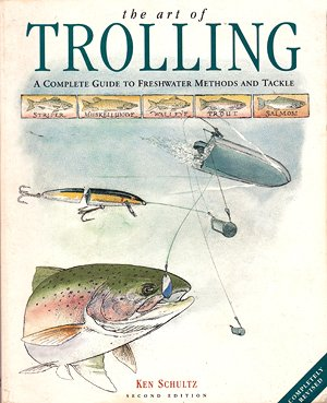 The Art of Trolling - A Complete Guide to Freshwater Methods and Tackle by Ken Schultz.
