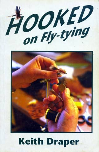 Hooked on Fly-tying by Keith Draper