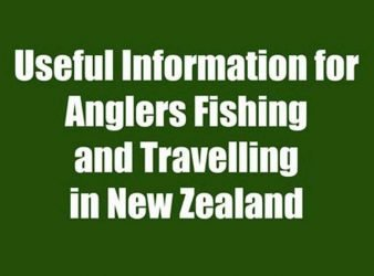 Useful Information for Anglers Fishing and Travelling in New Zealand