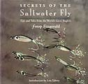 Secrets of the Saltwater Fly Tips and Tales from the World's Great Anglers by f-stop Fitzgerald