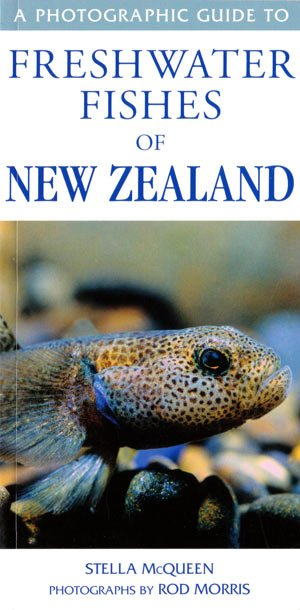 McQueen Stella - A Photographic Guide to Freshwater Fishes of New Zealand
