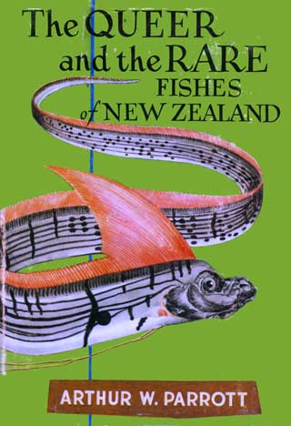 The Queer and Rare Fishes of New Zealand by Arthur W. Parrott