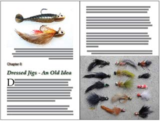 Dressed jigs work at least as well as soft-baits. They are well worth the effort to make up. Paul Spicer has used dressed jigs to land over 100 trophy sized fish in the Twizel Canals. We show you everything you need to know.