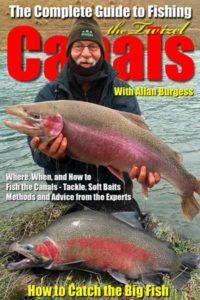 The Complete Guide to Fishing the Twizel Canals by Allan Burgess