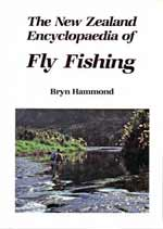 The New Zealand Encyclopedia of Fly Fishing by Bryn Hammond