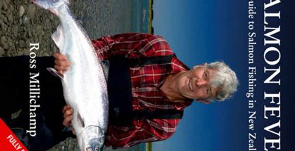Salmon Fever - A Guide to Salmon Fishing in New Zealand by Ross Millichamp