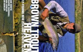 Brown Trout Heaven - Fly-fishing in New Zealand's South Island by Zane Mirfin, Graeme Marshall, Jana Bowler and Rob Bowler