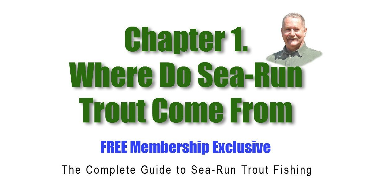 Chapter 1. Where Do Sea-Run Trout Come From