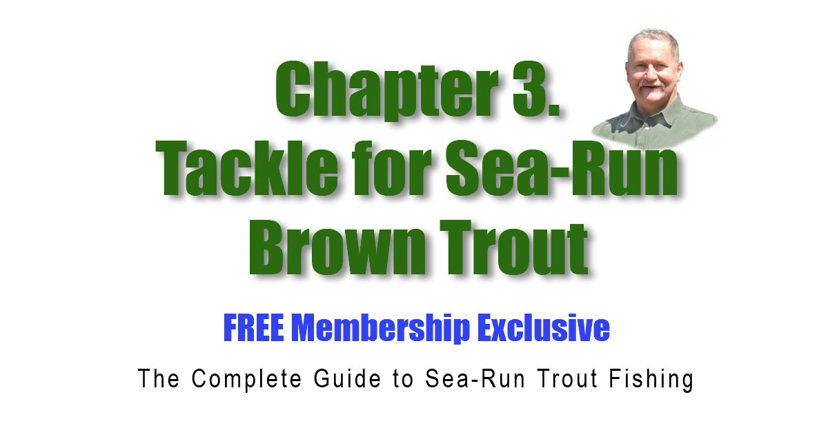 Chapter 3 – Tackle for Sea-Run Brown Trout