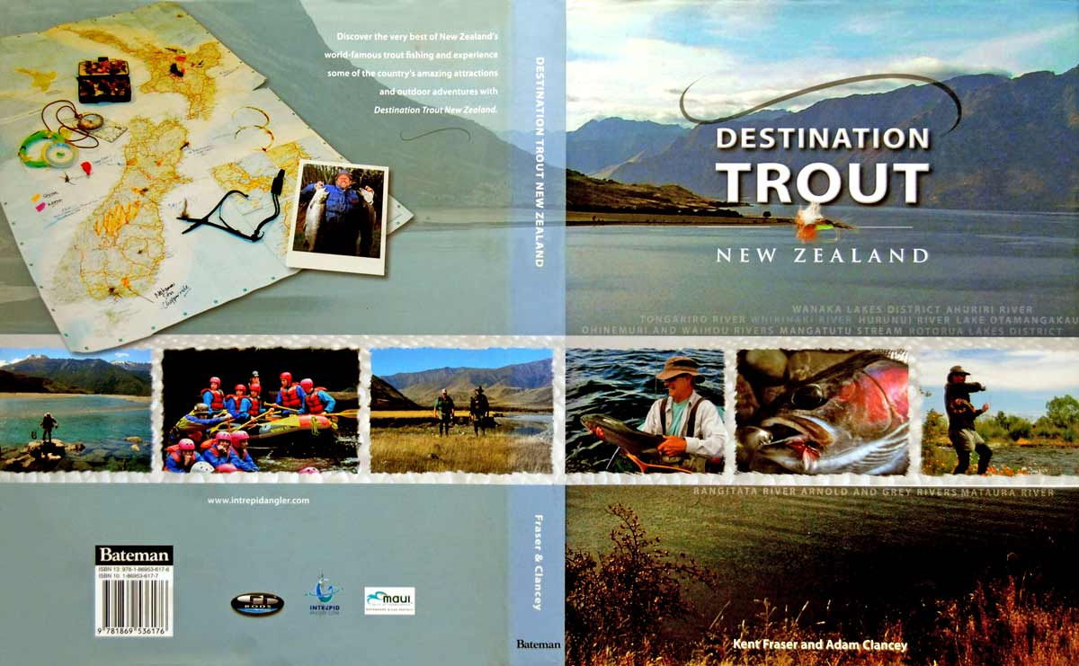 Destination Trout New Zealand by Kent Fraser and Adam Clancey