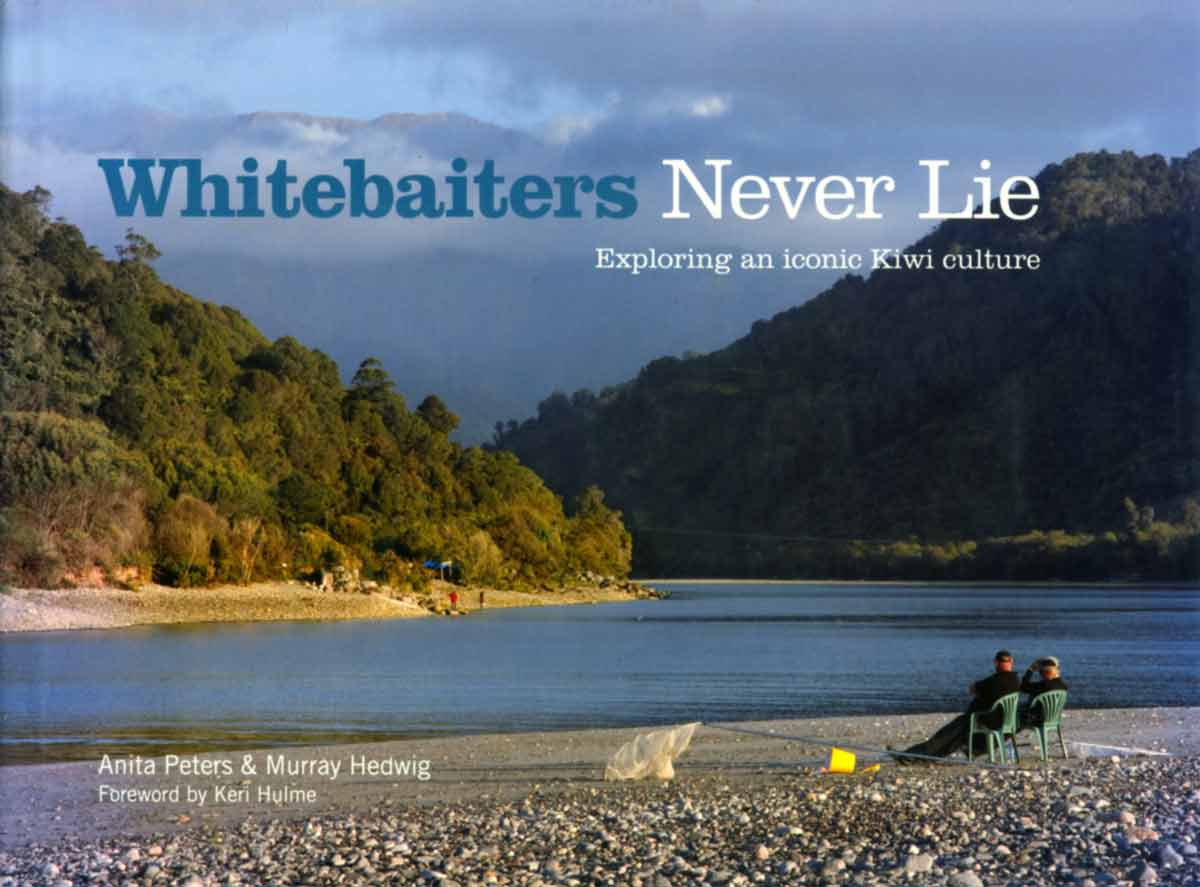 Whitebaiters Never Lie – Exploring an iconic Kiwi culture.